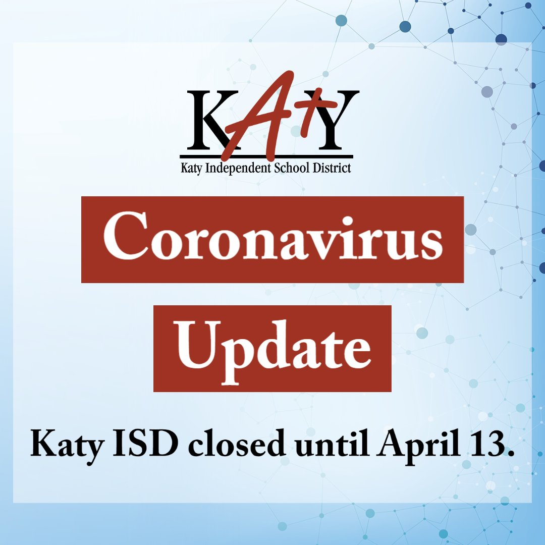 Katy ISD campuses closed until April 13