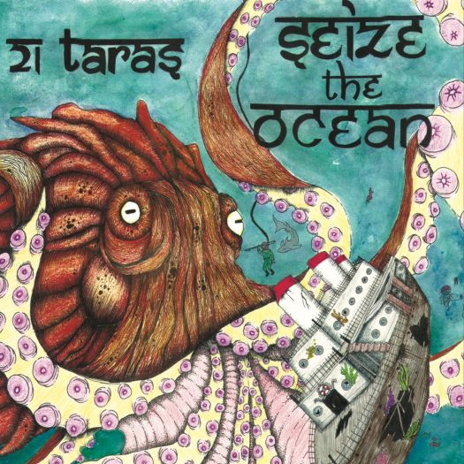 21 Taras' new album, Seize the Ocean