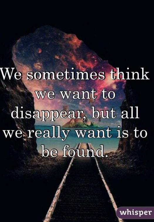 http://whisper.sh/whisper/05188825184e38522040606379e4cacc2b7929/We-sometimes-think-we-want-to-disap